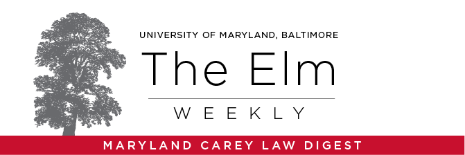 University of Maryland, Baltimore, The Elm Weekly Carey School of Law Digest