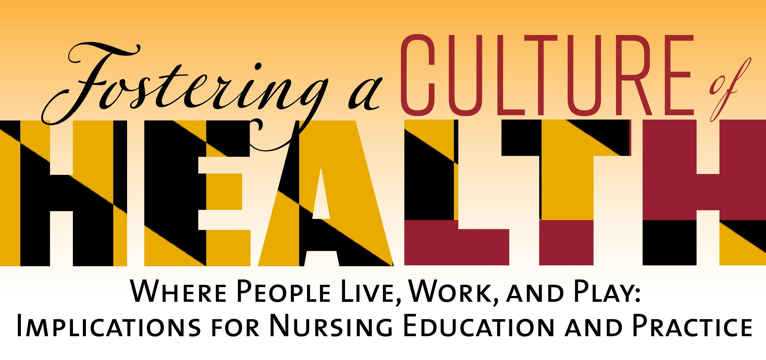 Fostering a Culture of Health Where People Live, Work, and Play: Implications for Nursing Education and Practice