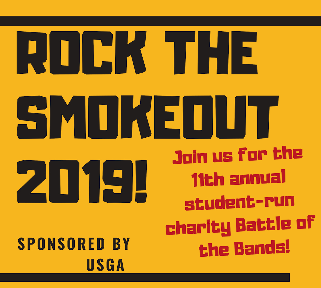 Rock the Smokeout 2019/Join us for the 11th annual student-run charity Battle of the Bands