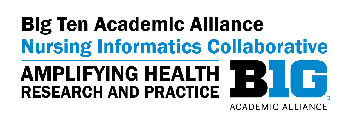 Big Ten Academic Alliance Nursing Informatics Collaborative: Amplifying Health Research and Practice
