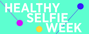 Healthy Selfie Week